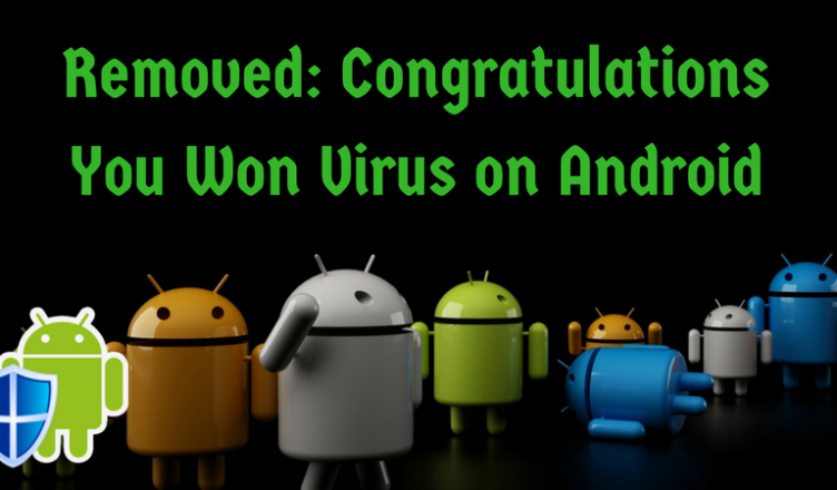 Removed: Congratulations You Won Virus on Android - Trendy