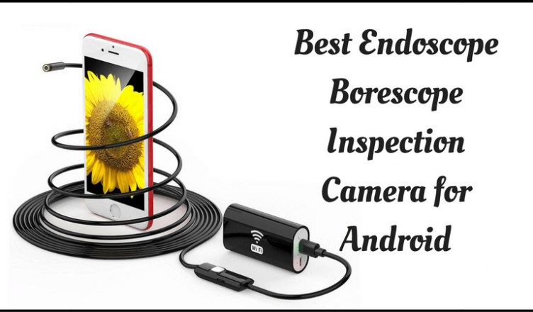 Best Endoscope Borescope Inspection Camera for Android