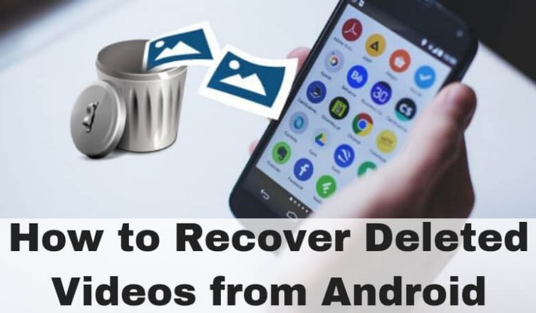 How to Recover Deleted Videos from Android (1)