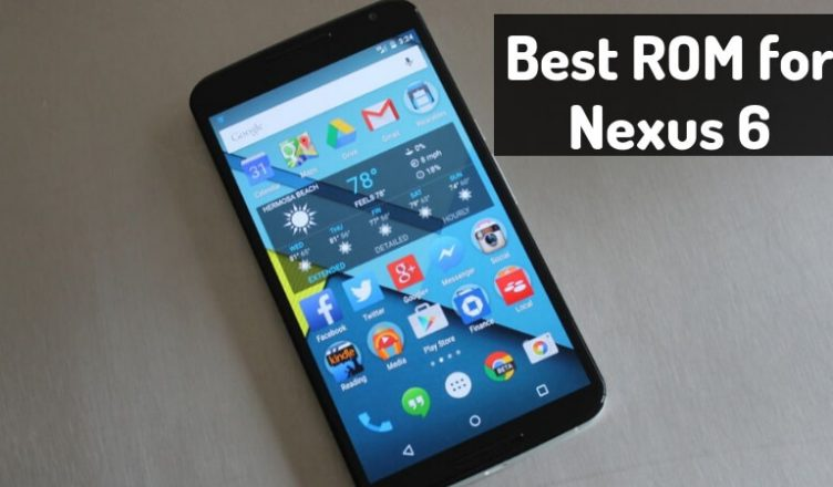 Best ROM for Nexus 6