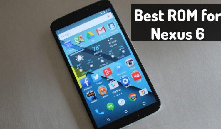 Best ROM for Nexus 6