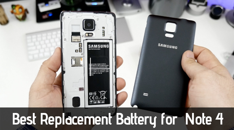 Best Replacement Battery for Samsung Note 4: Top Reviews of 2019
