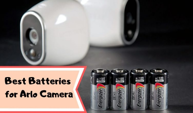 Best Batteries For Arlo Camera Top Rechargeable