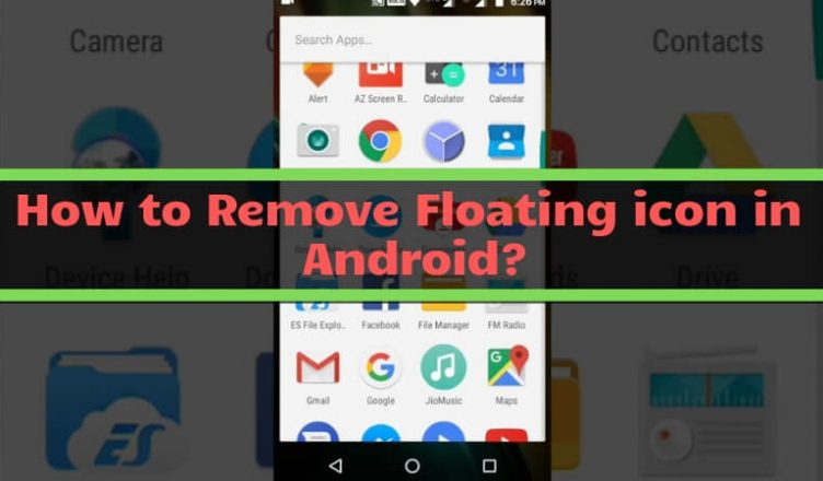 How to remove floating icon in Android_