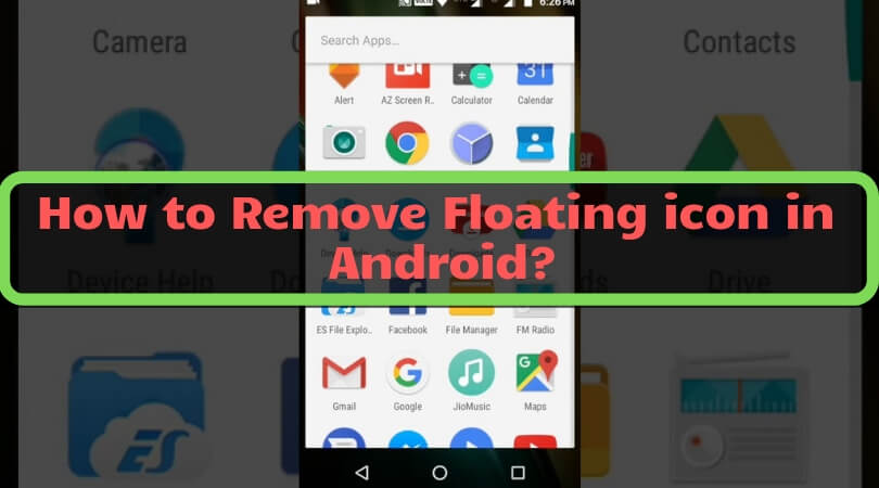 How to Remove Floating icon in Android? – Get rid of the