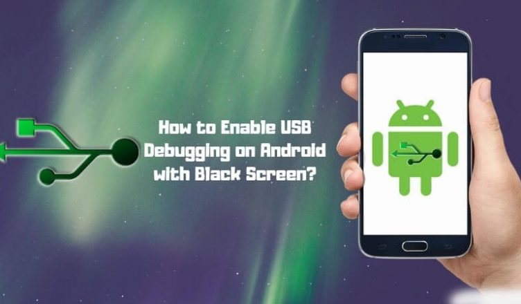 how to enable usb debugging on android with black screen