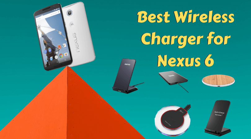 Best Wireless Charger for Nexus 6