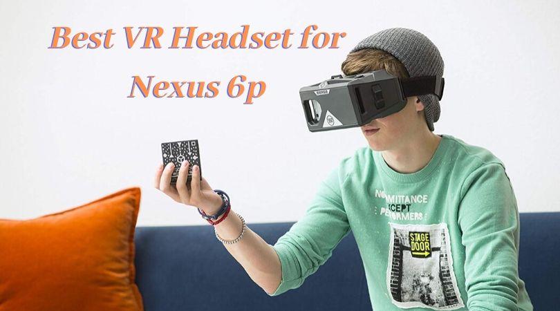 Best VR Headset for Nexus 6p33333