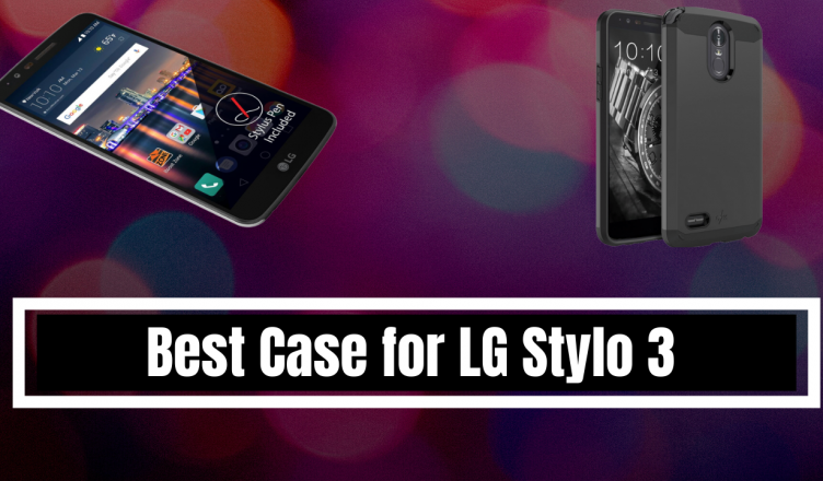 Best Case for LG Stylo 3