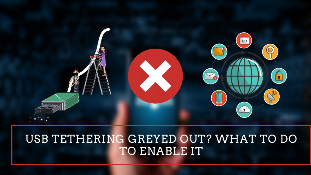 USB tethering greyed out_ What to do to enable it