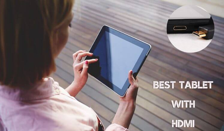 Best Tablet with HDMI